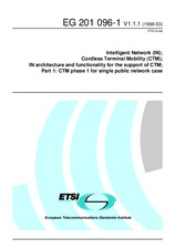 ETSI EG 201096-1-V1.1.1 31.3.1998 - Intelligent Network (IN); Cordless Terminal Mobility (CTM); IN architecture and functionality for the support of CTM; Part 1: CTM phase 1 for single public network case