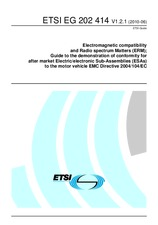 ETSI EG 202414-V1.2.1 1.6.2010 - Electromagnetic compatibility and Radio spectrum Matters (ERM); Guide to the demonstration of conformity for after market Electric/electronic Sub-Assemblies (ESAs) to the motor vehicle EMC Directive 2004/104/EC