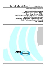 ETSI EN 302537-1-V1.1.2 20.12.2007 - Electromagnetic compatibility and Radio spectrum Matters (ERM); Short Range Devices (SRD); Ultra Low Power Medical Data Service Systems operating in the frequency range 401 MHz to 402 MHz and 405 MHz to 406 MHz; Part 1