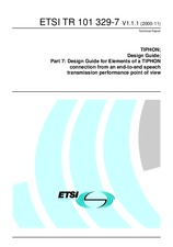 ETSI TR 101329-7-V1.1.1 17.11.2000 - Telecommunications and Internet protocol Harmonization Over Networks (TIPHON); Design Guide; Part 7: Design Guide for elements of a TIPHON connection from an end-to-end speech transmission performance point of view
