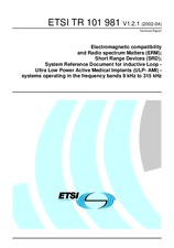 ETSI TR 101981-V1.2.1 19.4.2002 - Electromagnetic compatibility and Radio spectrum Matters (ERM); Short Range Devices (SRD); System Reference Document for inductive Loop - Ultra Low Power Active Medical Implants (ULP- AMI) - systems operating in the frequ
