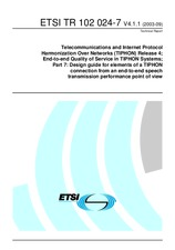 ETSI TR 102024-7-V4.1.1 4.9.2003 - Telecommunications and Internet Protocol Harmonization Over Networks (TIPHON) Release 4; End-to-end Quality of Service in TIPHON Systems; Part 7: Design guide for elements of a TIPHON connection from an end-to-end speech
