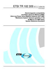 ETSI TR 102309-V1.1.1 11.5.2004 - Electromagnetic compatibility and Radio spectrum Matters (ERM); Ultra Low Power Active Medical Implants (ULP-AMI); Membrane Implant devices operating in the 30 MHz to 37,5 MHz band; System Reference Document