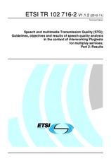ETSI TR 102716-2-V1.1.2 26.11.2010 - Speech and multimediaTransmission Quality (STQ); Guidelines, objectives and results of speech quality analysis in the context of interworking Plugtests for multiplay services; Part 2: Results