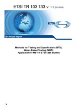 ETSI TR 103133-V1.1.1 11.3.2013 - Methods for Testing and Specification (MTS); Model-Based Testing (MBT); Application of MBT in ETSI case studies