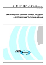 ETSI TR 187013-V3.1.1 2.2.2011 - Telecommunications and Internet converged Services and Protocols for Advanced Networking (TISPAN); Feasibility study on IPTV Security Architecture