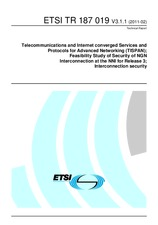 ETSI TR 187019-V3.1.1 15.2.2011 - Telecommunications and Internet converged Services and Protocols for Advanced Networking (TISPAN); Feasibility Study of Security of NGN Interconnection at the NNI for Release 3; Interconnection security
