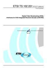 ETSI TS 102201-V1.1.1 17.3.1999 - Digital Video Broadcasting (DVB); Interfaces for DVB Integrated Receiver Decoder (DVB-IRD)