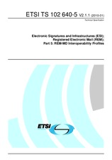 ETSI TS 102640-5-V2.1.1 18.1.2010 - Electronic Signatures and Infrastructures (ESI); Registered Electronic Mail (REM); Part 5: REM-MD Interoperability Profiles