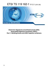 ETSI TS 119162-1-V1.0.1 13.8.2015 - Electronic Signatures and Infrastructures (ESI); Associated Signature Containers (ASiC); Part 1: Building blocks and ASiC baseline containers
