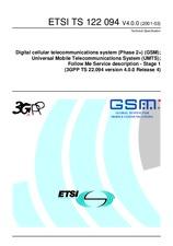ETSI TS 122094-V4.0.0 31.3.2001 - Digital cellular telecommunications system (Phase 2+) (GSM); Universal Mobile Telecommunications System (UMTS); Follow Me Service description - Stage 1 (3GPP TS 22.094 version 4.0.0 Release 4)