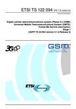 ETSI TS 122094-V4.1.0 31.3.2002 - Digital cellular telecommunications system (Phase 2+) (GSM); Universal Mobile Telecommunications System (UMTS); Follow Me Service description; Stage 1 (3GPP TS 22.094 version 4.1.0 Release 4)