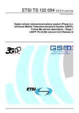 ETSI TS 122094-V5.0.0 30.6.2002 - Digital cellular telecommunications system (Phase 2+); Universal Mobile Telecommunications System (UMTS); Follow Me service description - Stage 1 (3GPP TS 22.094 version 5.0.0 Release 5)
