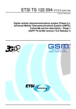 ETSI TS 122094-V7.0.0 30.6.2007 - Digital cellular telecommunications system (Phase 2+); Universal Mobile Telecommunications System (UMTS); Follow Me service description - Stage 1 (3GPP TS 22.094 version 7.0.0 Release 7)