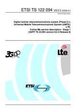 ETSI TS 122094-V8.0.0 16.1.2009 - Digital cellular telecommunications system (Phase 2+); Universal Mobile Telecommunications System (UMTS); LTE; Follow Me service description - Stage 1 (3GPP TS 22.094 version 8.0.0 Release 8)