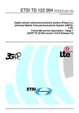 ETSI TS 122094-V10.0.0 19.5.2011 - Digital cellular telecommunications system (Phase 2+); Universal Mobile Telecommunications System (UMTS); LTE; Follow Me service description - Stage 1 (3GPP TS 22.094 version 10.0.0 Release 10)