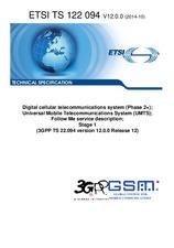 ETSI TS 122094-V12.0.0 23.10.2014 - Digital cellular telecommunications system (Phase 2+); Universal Mobile Telecommunications System (UMTS); Follow Me service description; Stage 1 (3GPP TS 22.094 version 12.0.0 Release 12)