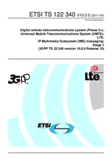 ETSI TS 122340-V10.0.0 29.4.2011 - Digital cellular telecommunications system (Phase 2+); Universal Mobile Telecommunications System (UMTS); LTE; IP Multimedia Subsystem (IMS) messaging; Stage 1 (3GPP TS 22.340 version 10.0.0 Release 10)