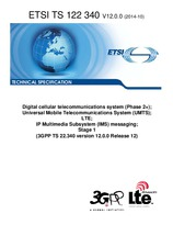 ETSI TS 122340-V12.0.0 23.10.2014 - Digital cellular telecommunications system (Phase 2+); Universal Mobile Telecommunications System (UMTS); LTE; IP Multimedia Subsystem (IMS) messaging; Stage 1 (3GPP TS 22.340 version 12.0.0 Release 12)