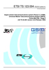 ETSI TS 123094-V3.0.0 28.1.2000 - Digital cellular telecommunications system (Phase 2+) (GSM); Universal Mobile Telecommunications System (UMTS); Follow-Me (FM) - Stage 2 (3G TS 23.094 version 3.0.0 Release 1999)