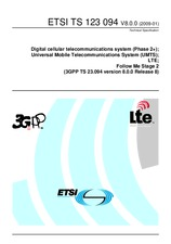 ETSI TS 123094-V8.0.0 9.1.2009 - Digital cellular telecommunications system (Phase 2+); Universal Mobile Telecommunications System (UMTS); LTE; Follow Me Stage 2 (3GPP TS 23.094 version 8.0.0 Release 8)