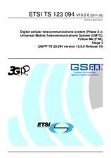 ETSI TS 123094-V10.0.0 13.5.2011 - Digital cellular telecommunications system (Phase 2+); Universal Mobile Telecommunications System (UMTS); Follow-Me (F-M); Stage 2 (3GPP TS 23.094 version 10.0.0 Release 10)