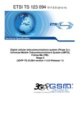 ETSI TS 123094-V11.0.0 24.10.2012 - Digital cellular telecommunications system (Phase 2+); Universal Mobile Telecommunications System (UMTS); Follow-Me (FM); Stage 2 (3GPP TS 23.094 version 11.0.0 Release 11)
