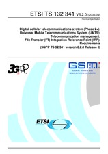 ETSI TS 132341-V6.2.0 30.9.2006 - Digital cellular telecommunications system (Phase 2+); Universal Mobile Telecommunications System (UMTS); Telecommunication management; File Transfer (FT) Integration Reference Point (IRP): Requirements (3GPP TS 32.341 ve