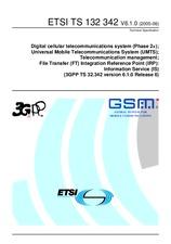 ETSI TS 132342-V6.1.0 30.6.2005 - Digital cellular telecommunications system (Phase 2+); Universal Mobile Telecommunications System (UMTS); Telecommunication management; File Transfer (FT) Integration Reference Point (IRP): Information Service (IS) (3GPP