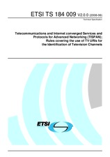 ETSI TS 184009-V2.0.0 19.6.2008 - Telecommunications and Internet converged Services and Protocols for Advanced Networking (TISPAN) Rules covering the use of TV URIs for the Identification of Television Channels