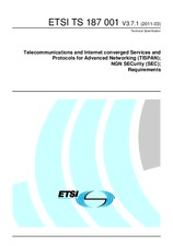 ETSI TS 187001-V3.7.1 21.3.2011 - Telecommunications and Internet converged Services and Protocols for Advanced Networking (TISPAN); NGN SECurity (SEC); Requirements