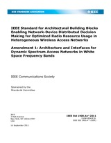 IEEE 1900.4a-2011 16.9.2011 - IEEE Standard for Architectural Building Blocks Enabling Network-Device Distributed Decision Making for Optimized Radio Resource Usage in Heterogeneous Wireless Access Networks Amendment 1: Architecture and Interfaces for Dyn