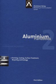 Publikace  Aluminium Handbook; Vol. 2: Forming, Casting, Surface Treatment, Recycling and Ecology 8.6.2011 náhled